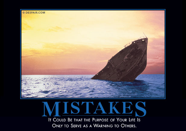 Mistakes: what if that ship is my book? Courtesy Despair.com